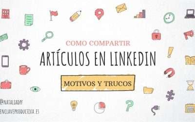 Como compartir artículos en LinkedIn: motivos y trucos