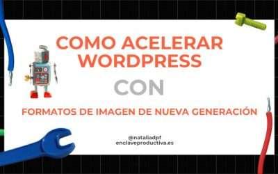 Como acelerar WordPress: imágenes de próxima generación