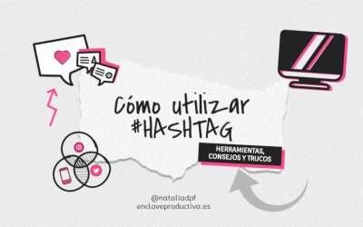 Como utilizar #Hashtag: herramientas, consejos y trucos
