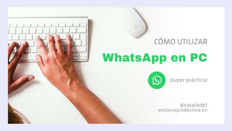 Como utilizar WhatsApp en PC: ¡descubre sus ventajas!