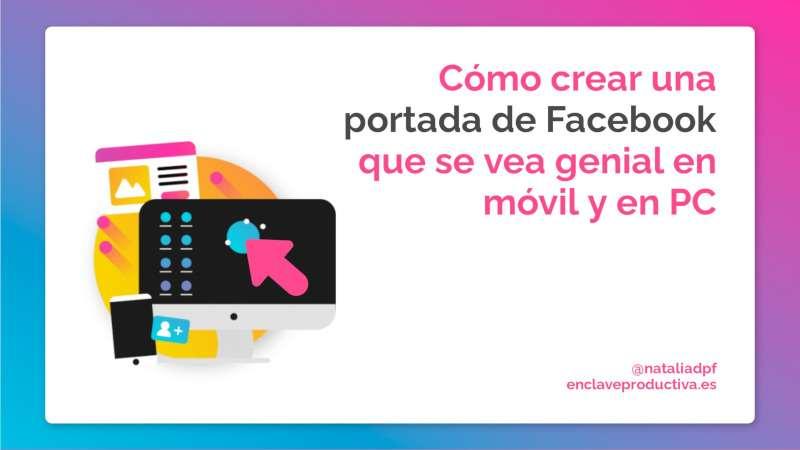 Como crear una imagen de portada de Facebook que se vea genial en móvil y PC