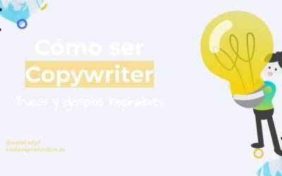 Cómo ser copywriter: trucos y ejemplos inspiradores