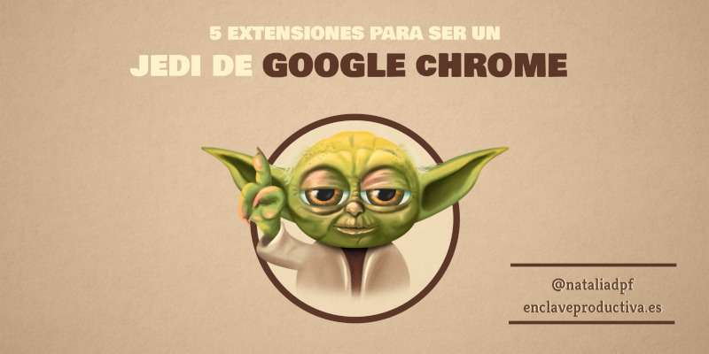 5 extensiones de Google Chrome para navegar como un Jedi