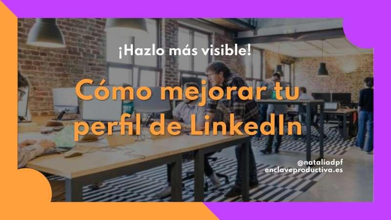 Como usar LinkedIn: tres formas de visibilizar tu perfil