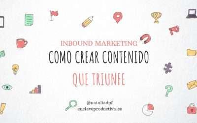Crea contenido triunfador con la estrategia de Inbound Marketing